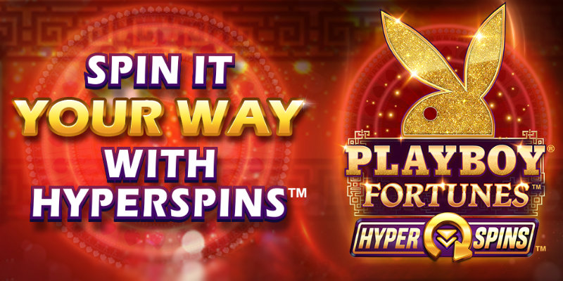 Playboy® Fortunes set to be enhanced with HyperSpins feature